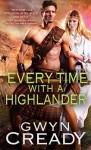 Every Time with a Highlander - Gwyn Cready