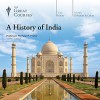A History of India - The Great Courses, Professor Michael H. Fisher, The Great Courses