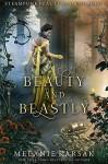 Beauty and Beastly: Steampunk Beauty and the Beast (Steampunk Fairy Tales) - Melanie Karsak
