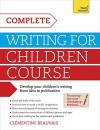 Complete Writing For Children Course (Teach Yourself: Writing) - Clémentine Beauvais