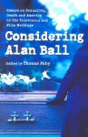 Considering Alan Ball: Essays on Sexuality, Death and America in the Television and Film Writings - Thomas Fahy