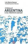 A History of Argentina in the Twentieth Century - Luis Alberto Romero