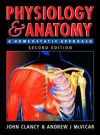 Physiology and Anatomy, 2ed: A Homeostatic Approach - John Clancy, Andrew McVicar