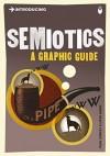 Introducing Semiotics: A Graphic Guide - Paul Cobley, Litza Jansz