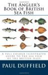 The Angler's Book of British Sea Fish - Paul Duffield
