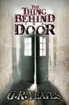 The Thing Behind the Door - G.R. Yeates