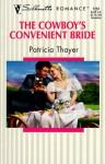 The Cowboy's Convenient Bride - Patricia Thayer