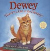 Dewey: There's a Cat in the Library! - Vicki Myron, Bret Witter, Steve James