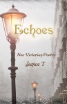 Echoes, Neo-Victorian Poetry - Janice T.