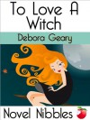 To Love a Witch - Debora Geary