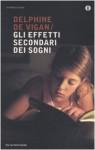 Gli effetti secondari dei sogni - Delphine de Vigan