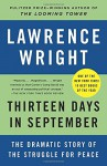 Thirteen Days in September: The Dramatic Story of the Struggle for Peace - Lawrence Wright