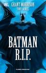 Batman R.I.P. - Grant Morrison, Tony S. Daniel, Felip Tobar