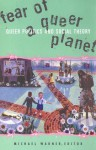 Fear of a Queer Planet: Queer Politics and Social Theory - Michael Warner, Social Text Collective