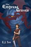 The Empress Graves - E.J. Tett