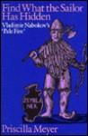 Find What the Sailor Has Hidden: Vladimir Nabokov's Pale Fire - Priscilla Meyer