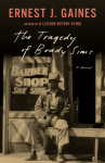 The Tragedy of Brady Sims (Vintage Contemporaries) - Ernest J. Gaines