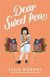 Dear Sweet Pea - Julie Murphy