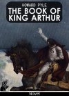 The book of King Arthur (Illustrated Edition) - Howard Pyle