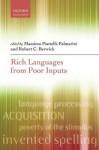 Rich Languages from Poor Inputs - Massimo Piattelli-Palmarini, Robert C. Berwick