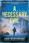 A Necessary Evil - Abir Mukherjee