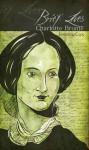 Brief Lives: Charlotte Bronte - Jessica Cox