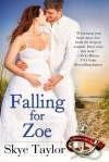 Falling for Zoe - Skye Taylor