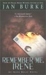 Remember Me, Irene: An Irene Kelly Novel - Jan Burke