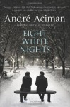 Eight white nights - André Aciman