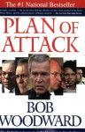 Plan of Attack: The Definitive Account of the Decision to Invade Iraq - Bob Woodward, Alice Mayhew