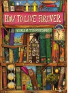 How To Live Forever - Colin Thompson