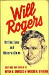 Will Rogers:Reflections & Observations, 1922-1928 - Bryan B. Sterling, Norman Dietz, John R. Jones, Frances N. Sterling