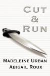 Cut & Run - Abigail Roux, Madeleine Urban