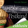 Das Pestkind - Nicole Steyer, Tanja Fornaro, Audible GmbH