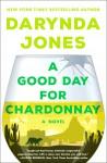 A Good Day for Chardonnay - Darynda Jones