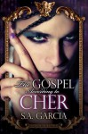 The Gospel According to Cher - S.A. Garcia