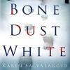 Bone Dust White - Karin Salvalaggio, Amy McFadden