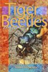 Tiger Beetles of Alberta: Killers on the Clay, Stalkers on the Sand - John Acorn