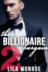 The Billionaire Bargain #2 - Lila Monroe