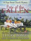 Fate of the Fallen - Ellery Adams, Elizabeth Lockard, Cris Dukehart