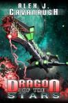 Dragon of the Stars - Alex J. Cavanaugh