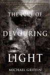 The Lure of Devouring Light - Michael Griffin