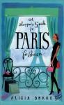 A Shopper's Guide to Paris Fashion - Alicia Drake