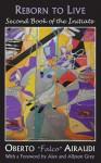 Reborn to Live: Second Book of the Initiate - Oberto Airaudi, Laura M. George, Alex Grey, Allyson Grey
