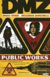DMZ, Vol. 3: Public Works - Brian Wood, Riccardo Burchielli