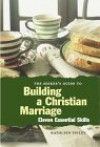 The Seeker's Guide To Building A Christian Marriage: 11 Essential Skills - Kathy Finley