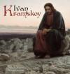 Ivan Kramskoy: 100+ Russian Paintings - Denise Ankele, Daniel Ankele, Ivan Kramskoy