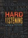 Hard Listening: The Greatest Rock Band Ever (of Authors) Tells All - Mitch Albom, Dave Barry, Sam Barry, Roy Blount Jr., Matt Groening, Ted Habte-Gabr, Greg Iles, Stephen King, James McBride, Roger McGuinn, Ridley Pearson, Amy Tan, Scott Turow, Jennifer Lou