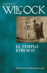 El Templo Etrusco - Juan Rodolfo Wilcock