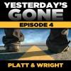 Yesterday's Gone: Season 1 - Episode 4 (Unabridged) - Ray Chase Bray, Sean Platt, Chris Patton, Maxwell Glick, Tamara Marston, Brian Holsopple, David Wright
